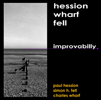Paul Hession - Simon H. Fell - Charles Wharf: Improvabilly